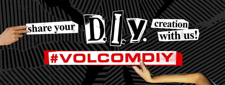 share your d.i.y. creation with us volcomdiy