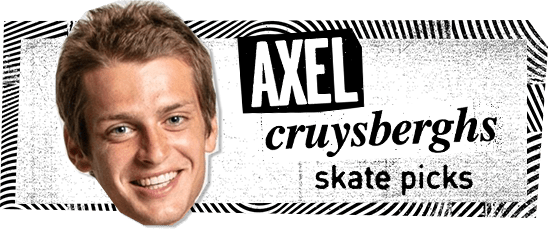 axel cruysberghs skate picks