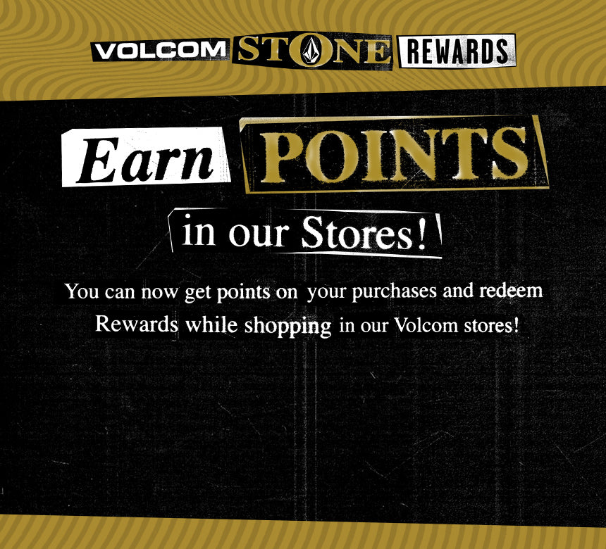 volcom stone rewards earn points in our stores