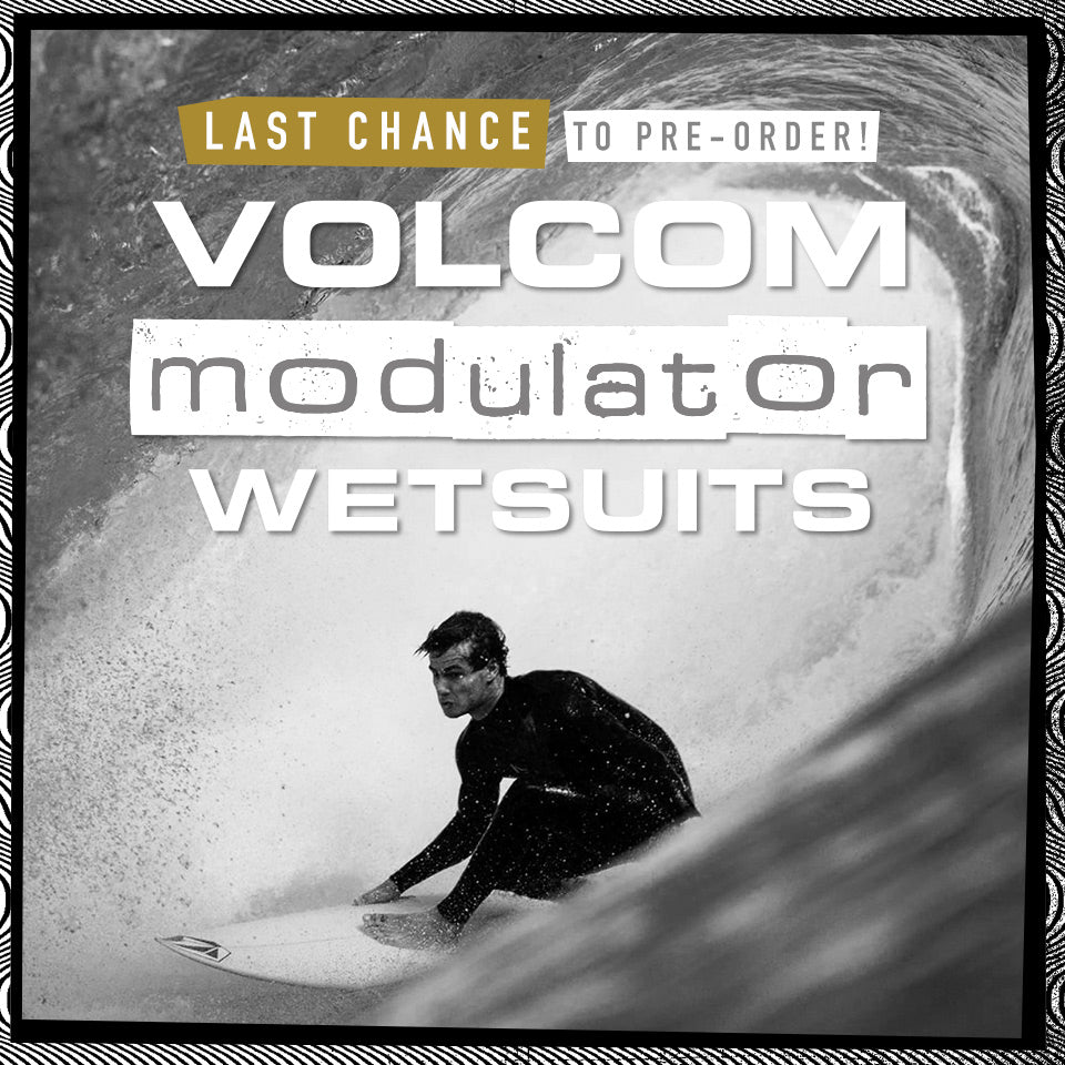 last chance to pre-order volcom modulator wetsuits