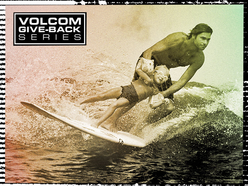 Volcom Give-Back Series