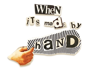 when its made by hand