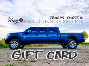 Shopping for someone else but not sure what to give them? Give them the gift of choice with a King Series Trucks, Parts & Accessories gift card.  Gift cards are hard plastic like a credit card and are delivered by mail and contain instructions to redeem them at checkout. Our gift cards have no additional processing fees.