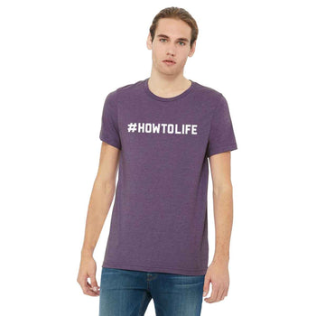 #HOWTOLIFE Adult T-Shirt - Heather Purple