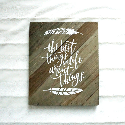 """Best Things Aren't Things"" - 10"" x 12"" - Ready to Ship"