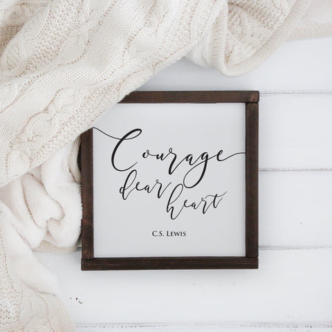 """Courage Dear Heart"""