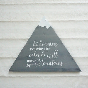 """Let Him Sleep, He Will Move Mountains"""
