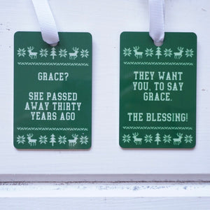 """Grace?! She Passed Away 30 Years Ago"" National Lampoons Christmas Vacation Ornament"