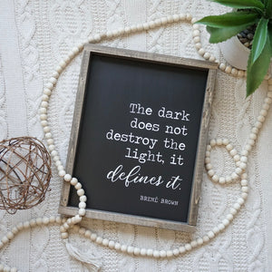 """Dark Does Not Destroy the Light"""