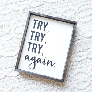 """Try, Try, Try, Again"" - 8"" x 10"" - Ready to Ship"