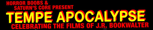 Tempe Apocalypse screening celebrating the films of J.R. Bookwalter!
