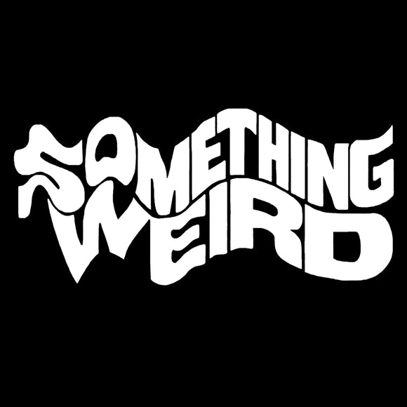 Racy Reels from the SOMETHING WEIRD Vault