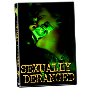 Sexually Deranged (DVD)