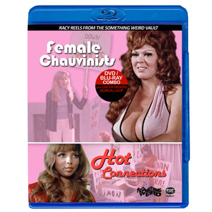 Racy Reels Vol. 2: Female Chauvinists / Hot Connections (Blu-Ray/DVD)