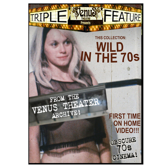 VENUS THEATRE PRESENTS - Wild In The 70s Triple Feature (DVD)
