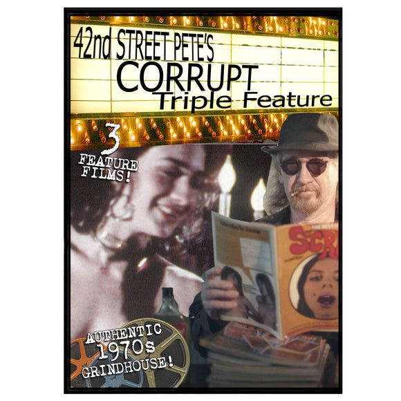 Corrupt Desires Grindhouse Triple Feature Presented by 42nd Street Pete (DVD)