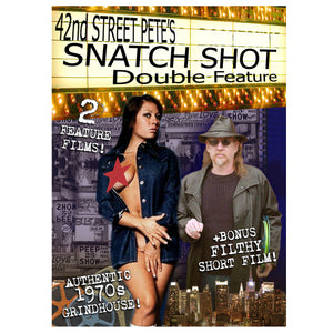 Snatch Shot Double Feature Presented by 42nd Street Pete (DVD)
