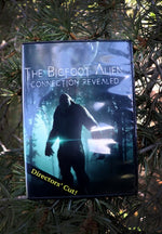 The Bigfoot Alien Connection Revealed (Director's Cut) DVD