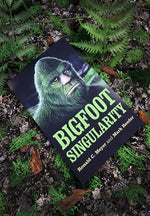 Bigfoot Singularity: A Novel (Signed)