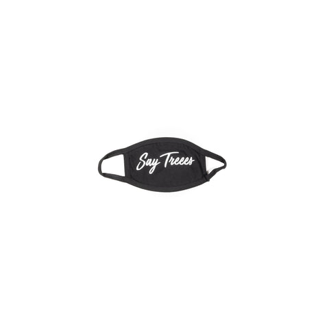 Say Treees Face Mask script logo