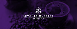 Levanta Muertos Coffee Co.