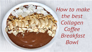 How to Make a Healthy Collagen Coffee Breakfast Bowl