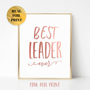 Best Leader Ever Real Foil Print
