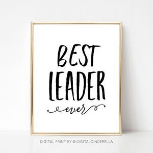 Best Leader Ever - DIGITAL PRINT