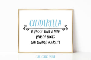 Cinderella is Proof Shoes Can Change Your Life Real Foil Print