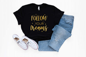 Follow Your Dreams Unisex Tee