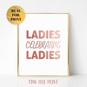 Ladies Celebrating Ladies Real Foil Print