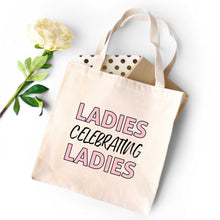 Ladies Celebrating Ladies Tote Bag