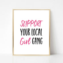 Support Your Local Girl Gang - DIGITAL PRINT