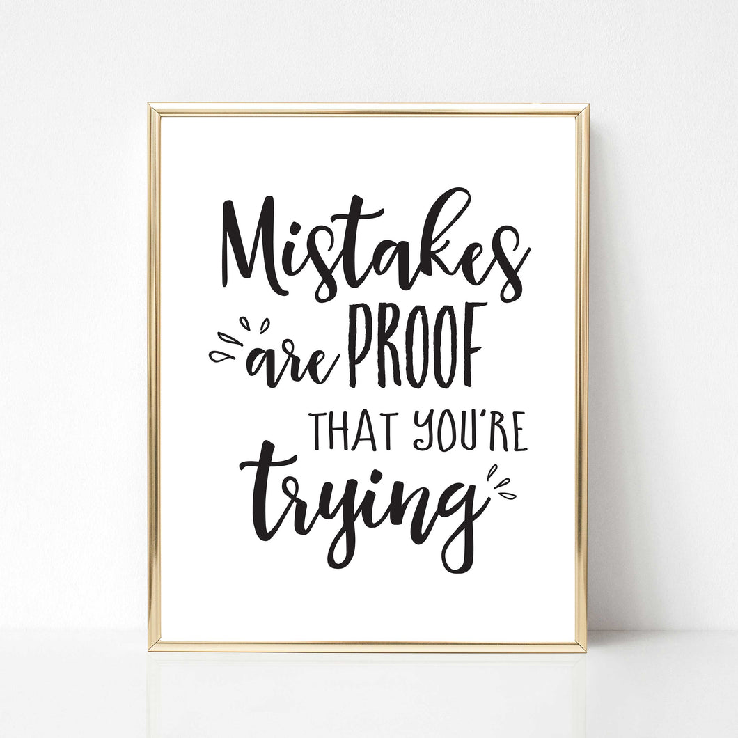 Mistakes are Proof You're Trying - DIGITAL PRINT