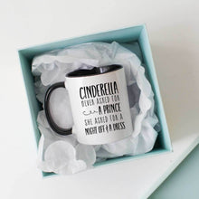 Cinderella Never Asked for a Prince Coffee Mug