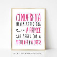 Cinderella Didn't Ask for a Prince - DIGITAL PRINT