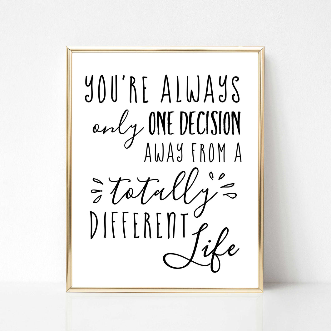 One Decision from a Different Life - DIGITAL PRINT