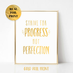 Strive for Progress Not Perfection Real Foil Print