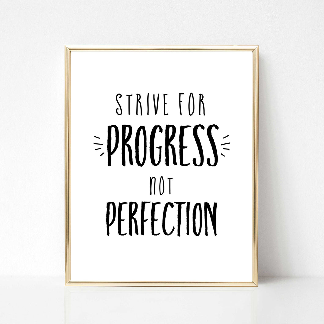 Strive for Progress Not Perfection - DIGITAL PRINT