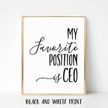 My Favorite Position is CEO Real Foil Print