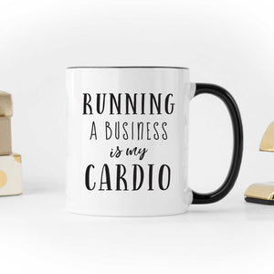 Running a Business is My Cardio Coffee Mug
