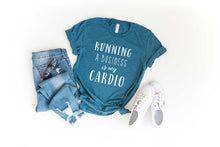 Running a Business is My Cardio Unisex Tee