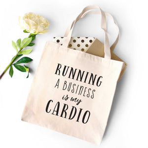 Running a Business is My Cardio Tote Bag
