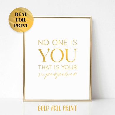 No One is You That is Your Superpower Real Foil Print