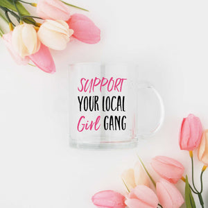 Support Your Local Girl Gang Coffee Mug
