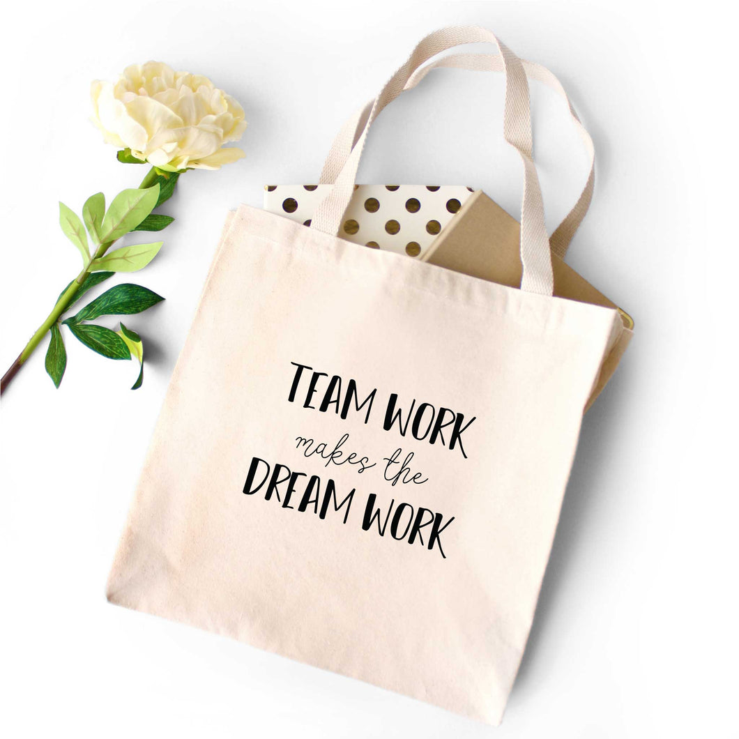 Team Work Dream Work Tote Bag