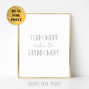 Team Work Dream Work Real Foil Print