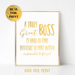 A Truly Great Boss Real Foil Print