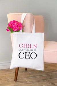 Girls Just Wanna Be CEO Tote Bag