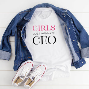Girls Just Wanna be CEO Unisex Tee